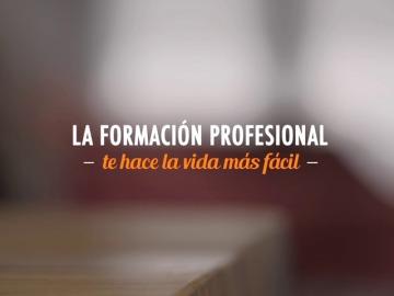 La Formación Profesional te hace la vida más fácil