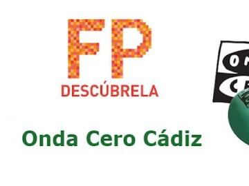 'Descubre la FP' en Onda Cero Cádiz