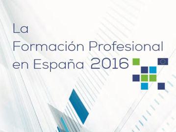 'La Formación Profesional en España 2016'